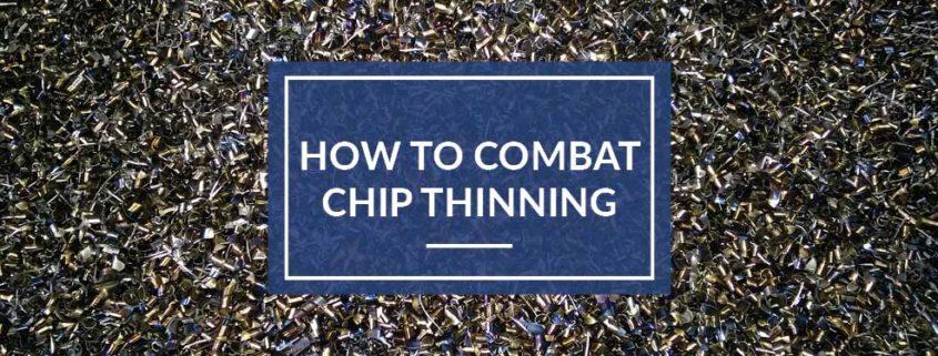 Chip Thinning