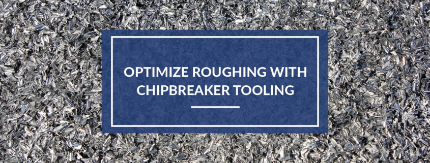 chipbreaker roughers