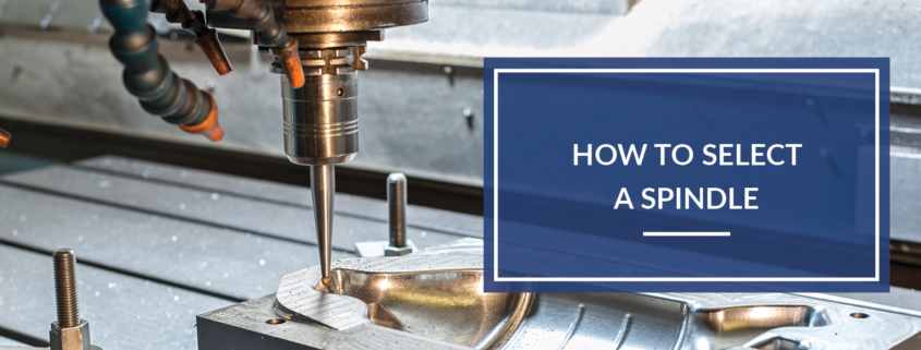 selecting a spindle